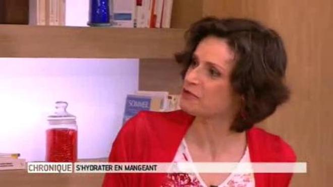 """S'hydrater en mangeant"" - La chronique de Solveig Darrigo"