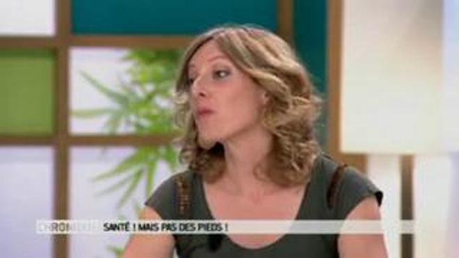 """""""Santé... mais pas des pieds !"""", chronique de Mélanie Morin du 12 septembre 2016"""