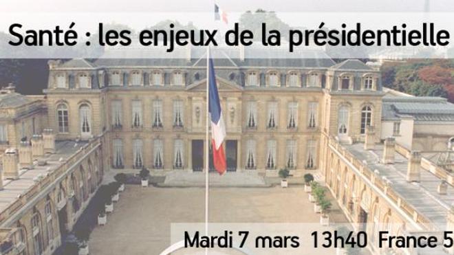 """""""Santé : les enjeux de la présidentielle"""", mardi à 13h40 sur France 5"""