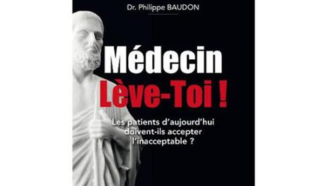 """""""Médecin, Lève-toi !"""" : un ancien généraliste dénonce des attitudes inhumaines dans les hôpitaux"""