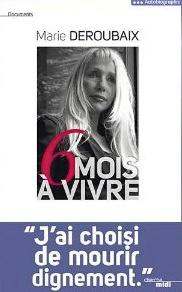 6 mois à vivre, de Marie Deroubaix