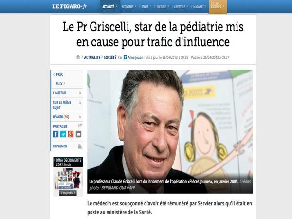 ''Le Pr Griscelli, star de la pédiatrie mis en cause pour trafic d'influence'', Le Figaro, 26 avril 2013.
