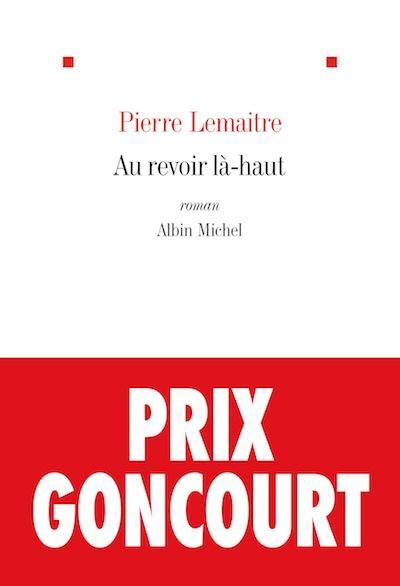 Au revoir là-haut, de Pierre Lemaitre