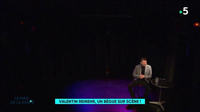 Valentin Reinehr, un bègue sur scène !
